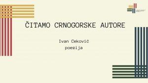 ČITAMO CRNOGORSKE AUTORE: IVAN CEKOVIĆ